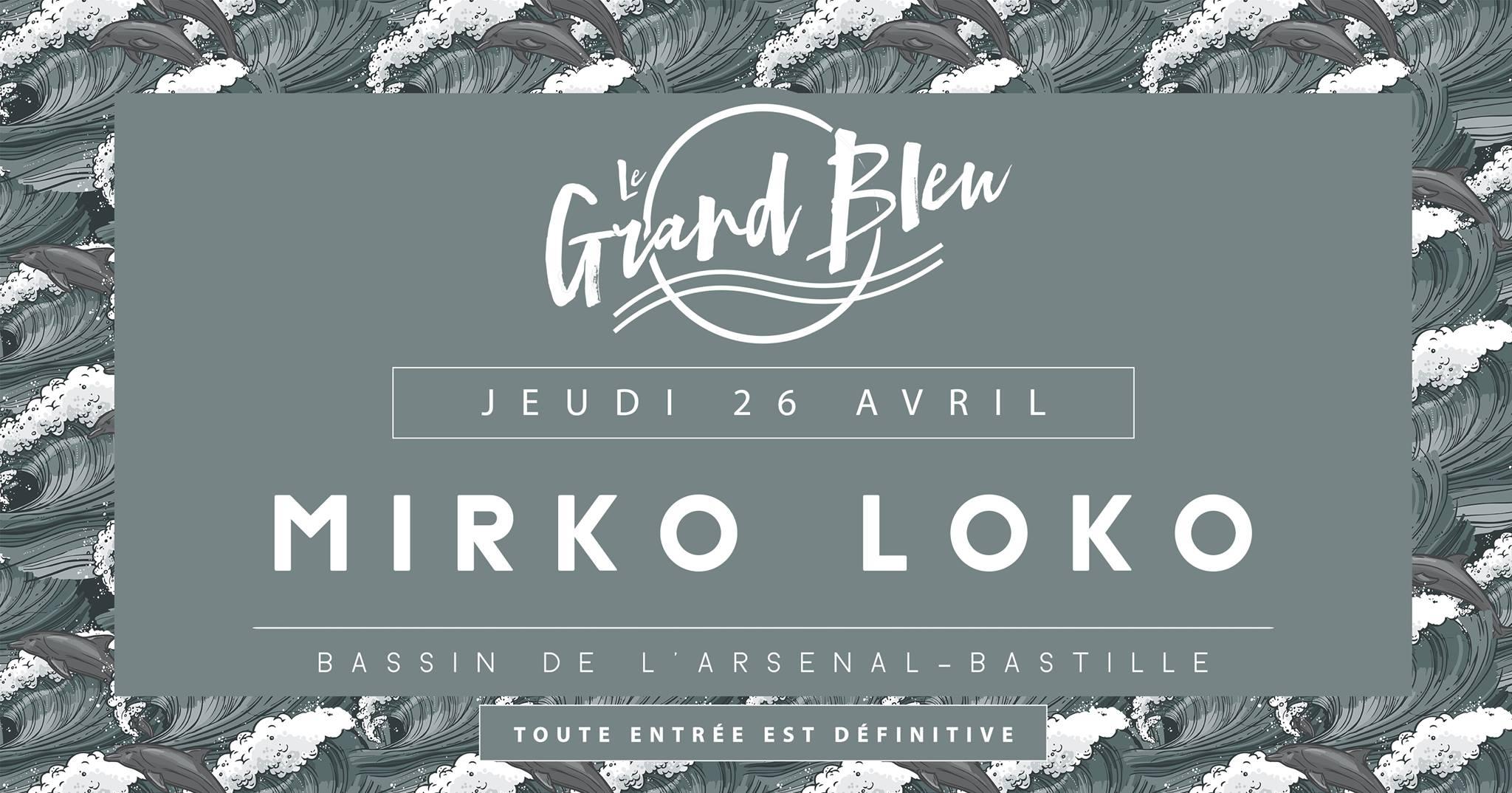 Mirko Loko - @Grand Bleu